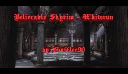 Мод Believable Skyrim - Whiterun для Skyrim Special Edition