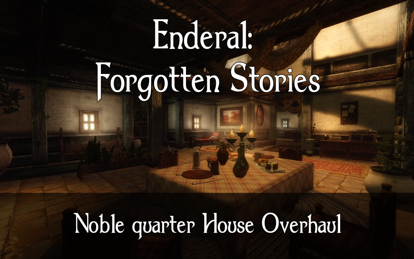 Мод Enderal - Nobles Quarter Player home redone для Enderal Forgotten Stories