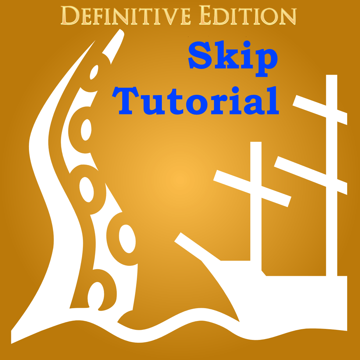 Skip Tutorial [Definitive Edition]